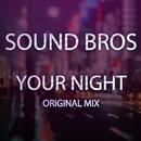 Your Night - Single/Sound Bros