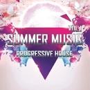 Summer Music - Progressive House Vol.1/SamNSK & Dj Mix Night & Alex Skywalker & Harmonique & Victoria Ray & Dzound & Dmitry Bereza & A2yk & Dj Amas & Jayson House & TN Sounds & TH & Nikita-Kozak & Dima Teplov
