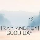 Good Day - Single/Ray AndRey