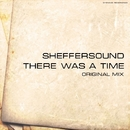 There Was A Time/SheffeRSounD