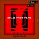Say You Love Me/Royal Music Paris & Philippe Vesic & Jeremy Diesel