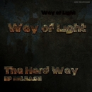 The Hard Way/Way of Light