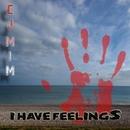 I Have Feelings/cj MIM