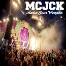 Raise Your Weapon/MCJCK