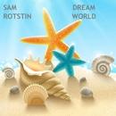 Dream World - Single/Sam Rotstin