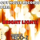 Bright Lights/Tedd-Z