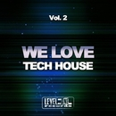 We Love Tech House, Vol. 2/Joseph Mancino & Vincenzo Battaglia & Alex Patane' & Cristian Severi & Joe Maker & Onay & Laurent Grant & Stefano Panzera & DJ Chick & Maxdal & Frenk DJ & Marco Magrini & Tim Sanchez & Mojito Bros & Tommy Fly & Sergio Sergi & James Delato & Cod-Y