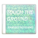 Touch The Ground - Single/Ramiro Serrano