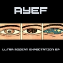 Ultra Modern Expectation EP/Ayef