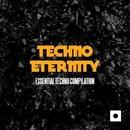 Techno Eternity (Essential Techno Compilation)/MiCON & Andy Pitch & Stephan Crown & Beat Tribe & Zendoya & dinodeuts & Artemono & Pepote & Teleport & Davide Marchesiello & Dutek & Jaime & Dries Tessens & Gianfredo Konig & David Mod & Les Psss & Dany T & Dan Tishler