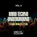 Hard Techno Underground, Vol. 5 (Techno Room Selection)/Micro DJ & Bart Spinelli & TM & Air Teo & Mtm & Technomachine & Sonny Aka & Ms & G. Pellegrino & Mse & Techno Family & Sunrises & Three Deck & Now There