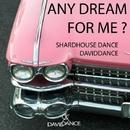 Any Dream For Me? - Single/Daviddance & Shardhouse Dance