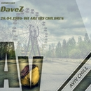 26.04.1986 -  We Are His Children - Single/DaveZ