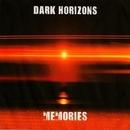Memories/Dark Horizons