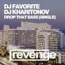 Drop That Bass (Official Single)/DJ Favorite & DJ Kharitonov