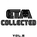 ETM Collected, Vol. 8/DIM TARASOV & FreshwaveZ & DJ Sergey Skill & Dredd DJ & Maxx & Khanenya & Aveo & Kheger & Ellis-Extra & Double Fuse & Elindihop & Jayroque & Nezo & Zeroone