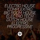 Electro House Battle #39 - Who Is The Best In The Genre Complextro, Big Room House, Electro Tech, Dutch, Electro Progressive/DJ LiVANO & Perfect Noise & Tony Mayers