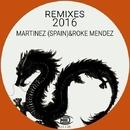 Remixes 2016/Martinez (spain) & Roke Mendez