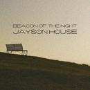 Beacon Of The Night - Single/Jayson House