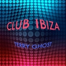 Club Ibiza/Terry Ghost