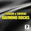 Carbon & Shining/Daimond Rocks