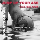 Jump Up Your Ass (feat. Big Gun) - Single/Mauro Cannone