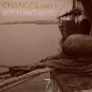 Changes Part 1/Boy Funktastic