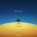 Oh Yeah - Single/Remundo