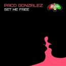 Set Me Free/Paco Gonzalez