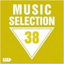 Music Selection, Vol. 38/Alex Sender & Royal Music Paris & Central Galactic & Candy Shop & Big Room Academy & Dino Sor & David Maestro & Adaptico & B12 & Dj Djugger