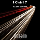I Cntrl 7 - Single/Hakan Dundar