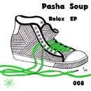 Relax EP/Pasha Soup