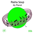 My Planet - Single/Pasha Soup