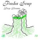 Deep Dreams - Single/Pasha Soup