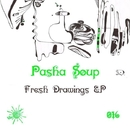 Fresh Drawings EP/Pasha Soup