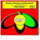 I Got Jesus/Deep House Cathedral & Holy Ghost