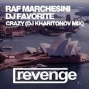 You Drive Me Crazy - Single/DJ Favorite & DJ Kharitonov & Raf Marchesini