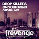 On Your Mind - Single/Drop Killers