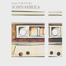 Somnambula - Single/Blakcat Beatworx