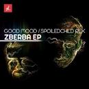 Zberba EP/Good Mood & Spoiledchild Rex