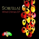 Wind Chimes/The SoulFellaz