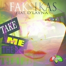 Take Me There/Faksikas & Marcuis Wade & Robert Simmons IV