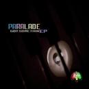 Got Something EP/Paralade