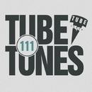 Tube Tunes, Vol. 111/Mogler & Antonio Energy & NuClear & N. Wade & Andre Hecht & Gabbara & Chirum-A & Greem & Blackberry & Tofiq (IE)