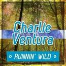 Running Wild/Charlie Ventura