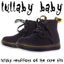 Lullaby Renditions of The Cure Hits/Lullaby Baby