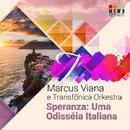 Speranza: Uma Odisséia Italiana/Marcus Viana e Transfônica Orkestra