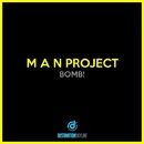 Bomb!/M A N Project