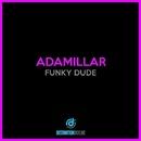 Funky Dude/Adamillar