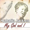 My God and I/Mahalia Jackson